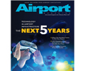 Airport Magazine: Technology and Other Innovations that Face Airports Now and in the Future